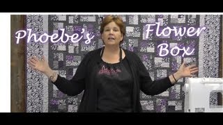 Phoebes Flower Box Quilt - Quilting Made Easy