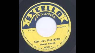 ARTHUR GUNTER - BABY LET'S PLAY HOUSE - EXCELLO 2047