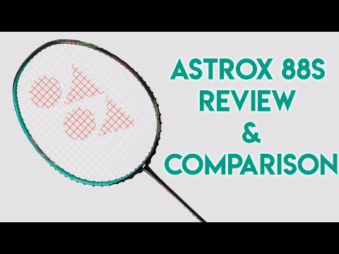 2018 Yonex Astrox 88 S Badminton Racket Review and Comparison between Arcsaber 11 and Jetspeed 12