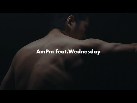 AmPm / You Won't feat. Wednesday(Music Video)