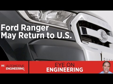 SAE Eye on Engineering: Ford Ranger May Return to US