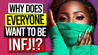 Why Does Everyone Want To Be An INFJ?