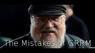 The Mistakes of George R. R. Martin