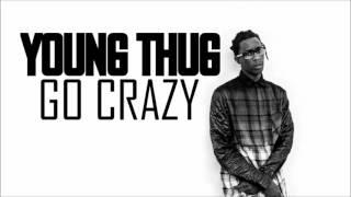Young Thug - Go Crazy (HD)