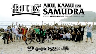 Rebellion Rose -  Aku, Kamu Dan Samudra (Official Music Video & Murphydarchy Prewedding Video)