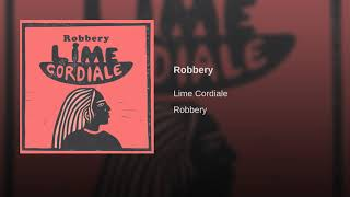 Lime Cordiale   Robbery