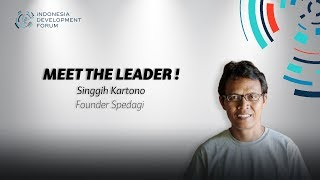 IDF Meet The Leader Singgih Kartono, Founder Spedagi dan Pasar Papringan