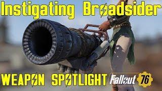 Fallout 76: Weapon Spotlights: Instigating Broadsider