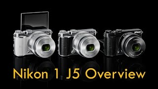 Nikon 1 J5 Overview Training Tutorial (& for other Nikon 1 series cameras)