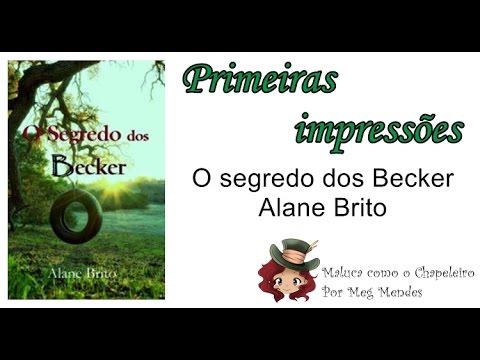 PRIMEIRAS IMPRESSÕES | O segredo dos Becker - Alane Brito