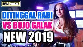 DJ DITINGGAL RABI VS BOJO GALAK   MUSIC TERBARU