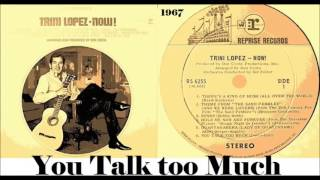 Trini Lopez - You Talk Too Much