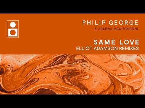 Philip George, Salena Mastroianni - Same Love (Elliot Adamson MSA Mix)