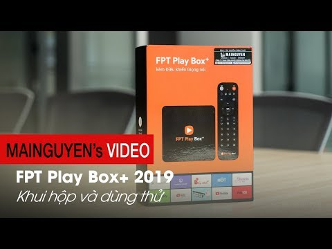 Mở Hộp FPT Play Box 2019