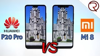 Xiaomi Mi8 VS Huawei P20 Pro - CAMERA COMPARISON