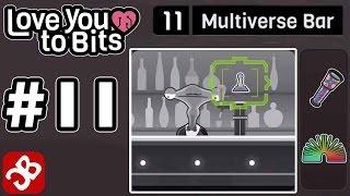 Love You To Bits - Level 11 Multiverse Bar - Gameplay Walkthrough Video
