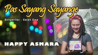 Download lagu Happy Asmara Pas Sayang Sayange Mp3