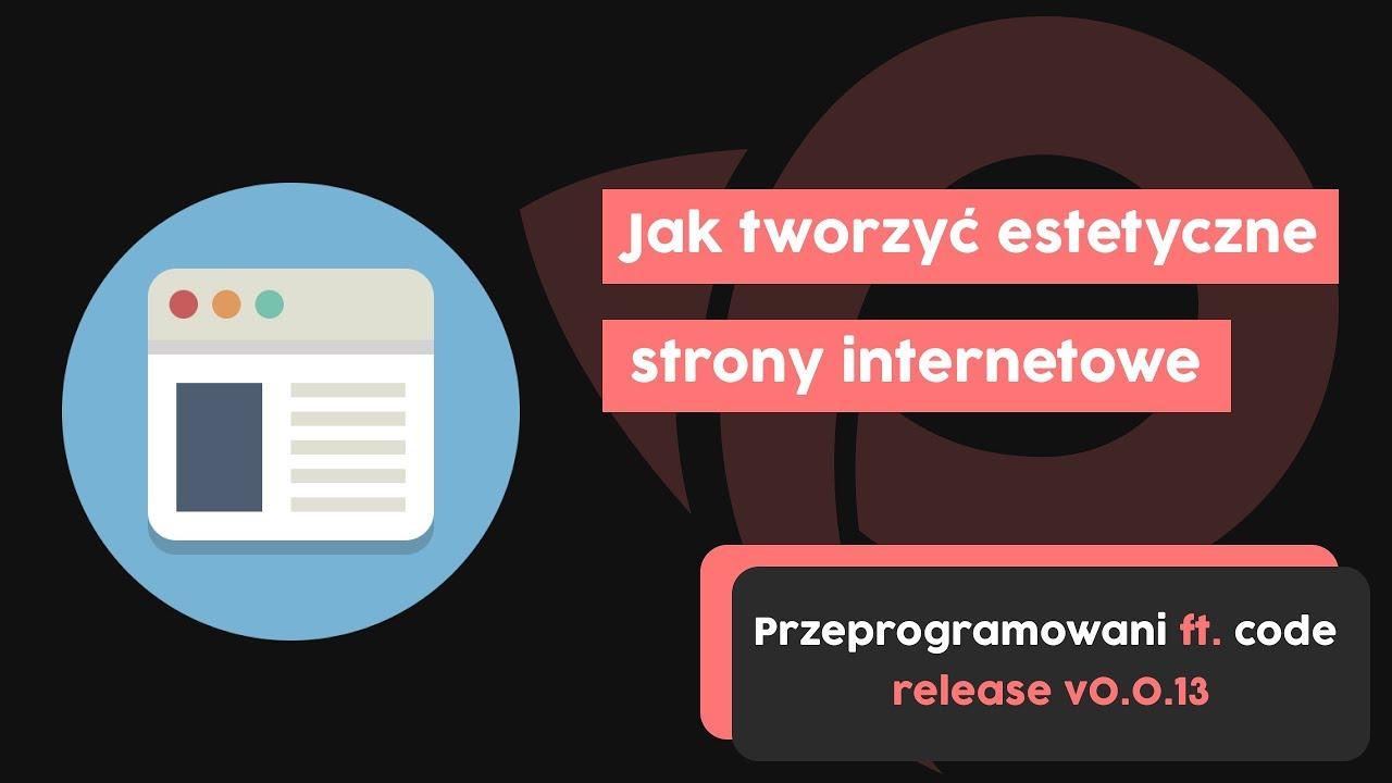 Jak tworzyć estetyczne strony internetowe? | Przeprogramowani ft. code v0.0.13 cover image