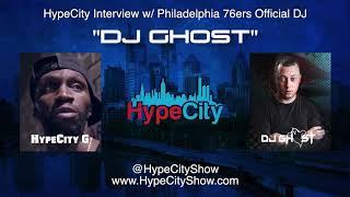 "HypeCity Exclusive: ""DJ Ghost"" Interview (Sixers/Q102)"
