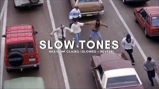 Heaven   Clairo (slowed + Reverb)