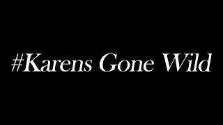 # Karens Gone Wild あべりょう