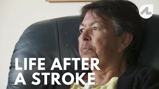 The Stroke Effect: Life after a Stroke