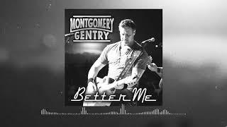 Better Me - Montgomery Gentry