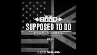 [BRAND NEW 2014] Ace Hood feat Skepta - Supposed To Do