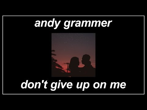 """Don't Give Up On Me [From """"Five Feet Apart""""] - Andy Grammer (Lyrics)"""