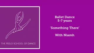 Ballet dance 5-7years 'Something There' with Niamh