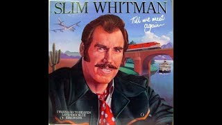 Slim Whitman - Take Good Care Of Her (c.1980).