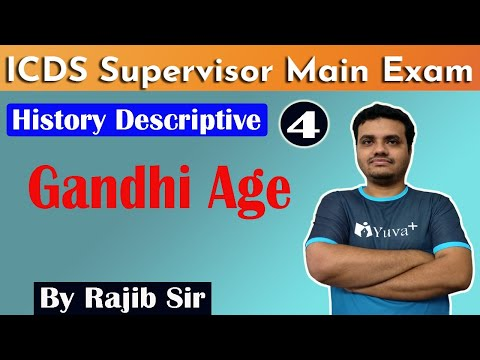 ICDS Mains History Class || Gandhi Age in Descriptive || By Rajib Sir || yuvaplus