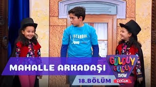 Güldüy Güldüy Show Çocuk 18. Bölüm, Yeni Mahalle Arkadaşı Skeci