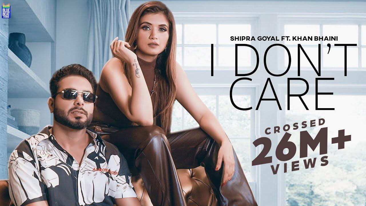 I Don't Care Lyrics - Shipra Goyal Ft Khan Bhaini Full Song Lyrics | Syco Style - Lyricworld
