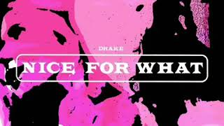 Nice For What ((Slowed)) Drake