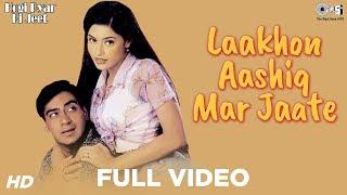 Lakho Aashiq Mar Jaate - Video Song | Hogi Pyaar Ki Jeet