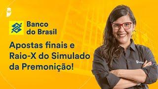 Concurso Banco do Brasil: Apostas finais e Raio-X do Simulado da Premonição!