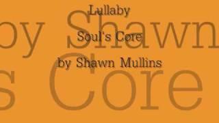 Lullaby Lyrics  <b>Shawn Mullins</b>