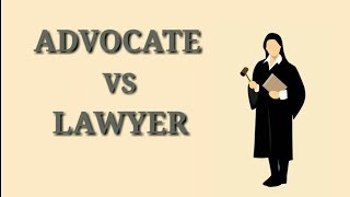 Advocate vs Lawyer | Difference Between Advocate and Lawyer| In Hindi|