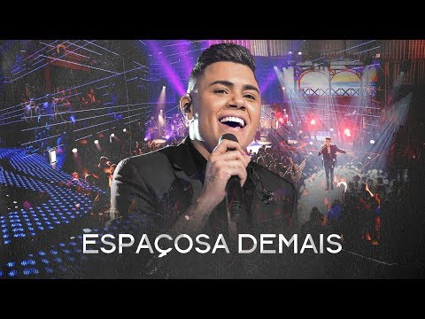 Felipe Araújo – Espaçosa Demais