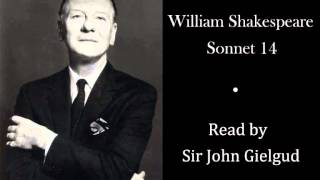 Sonnet 14 by William Shakespeare - Read by Sir John Gielgud