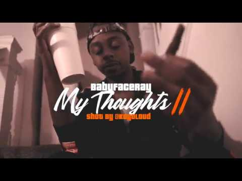 Babyface Ray - My Thoughts Part II (Official Video) Mp3