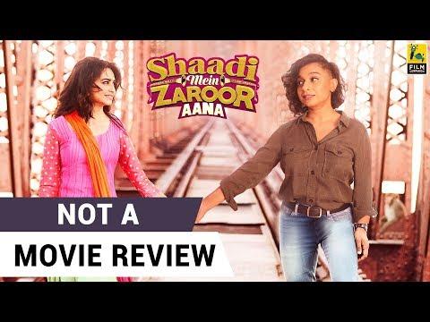 Shaadi Mein Zaroor Aana | Not A Movie Review | Sucharita Tyagi