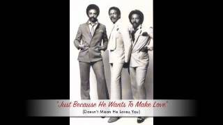 The Moments - Just Because He Wants To Make Love