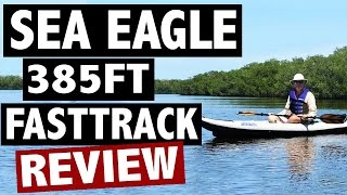 Sea Eagle 385ft FastTrack Review