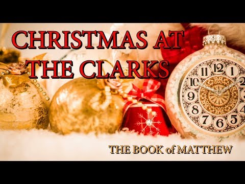 Christmas At The Clarks: Book of Matthew