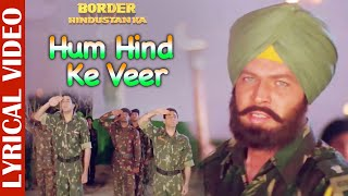 Hum Hind Ke Veer - Lyrical Video | Border Hindustan Ka | Sonu Nigam | Best Hindi Patriotic Songs
