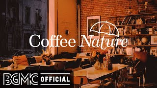 Coffee Nature: Rainy Night Coffee Shop Ambience with Smooth Jazz Music and Rain Sounds