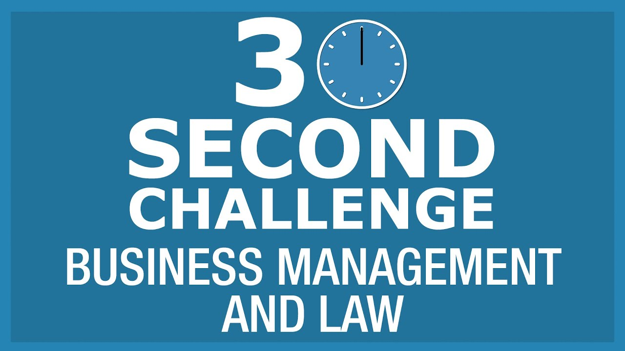 30 Second Challenge - Business Management and Law