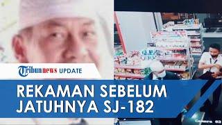 POPULER: Video Rekaman CCTV Kapten Afwan Dua Hari sebelum Jatuhnya SJ182, Berada di Minimarket